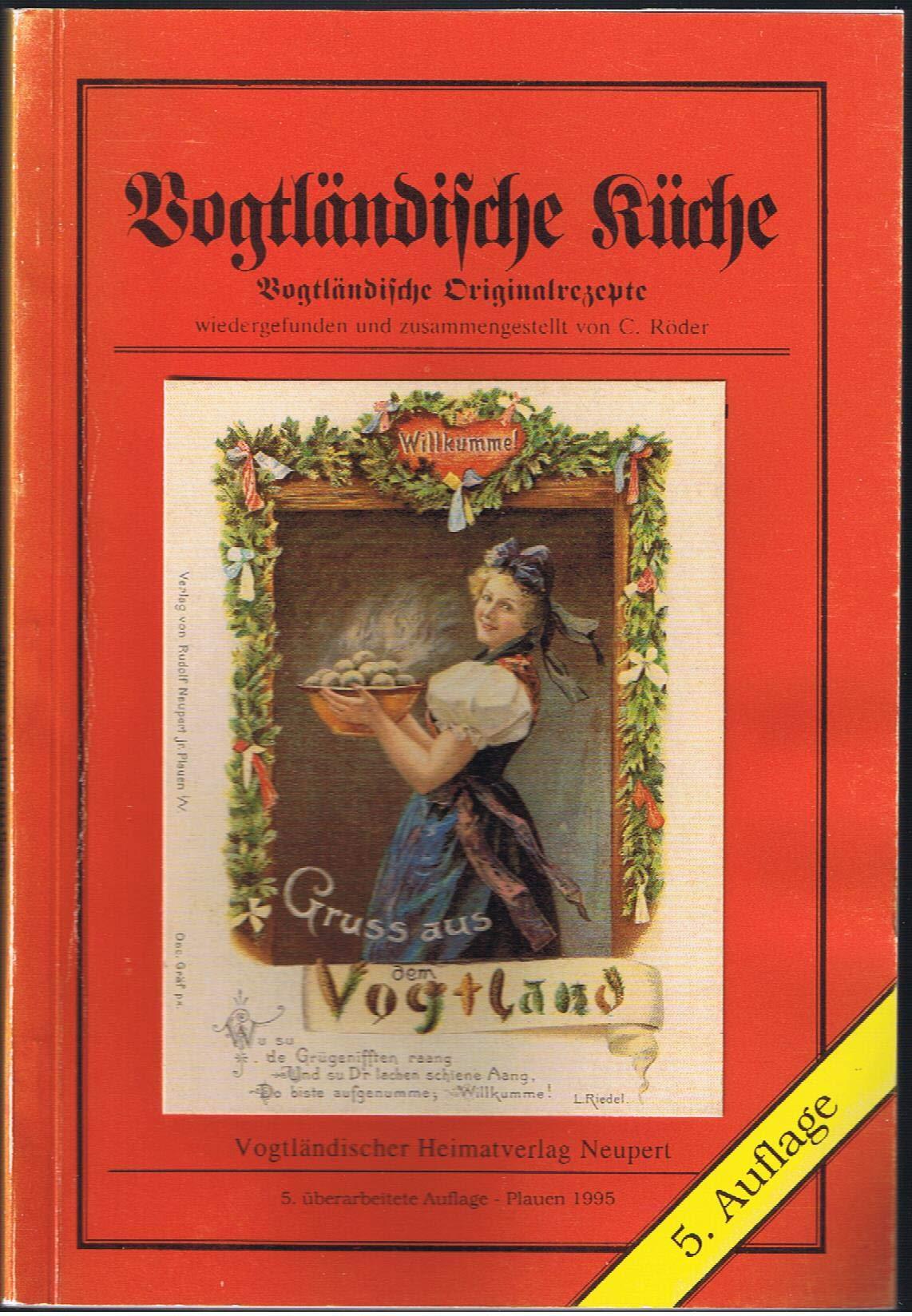 Nice Vogtländische Küche: Vogtländische Originalrezepte: Amazon.de: J Curt  Röder: Bücher