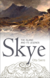 Skye: The Island and Its Legends