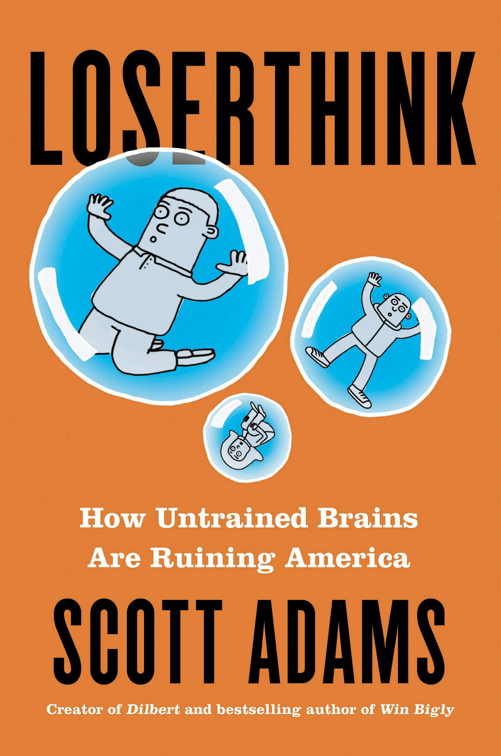 Loserthink: How Untrained Brains Are Ruining America by Portfolio