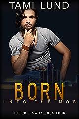 Born into the Mob (Detroit Mafia Romance Book 4) Kindle Edition