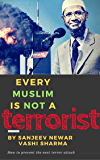 Every Muslim is NOT a terrorist: How to prevent the next terror attack