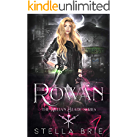 The Rowan: An Urban Fantasy Reverse Harem Romance (The Killian Blade Series Book 1)