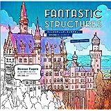 ファンタスティック・ストラクチャー: FANTASTIC STRUCTURES 世界の建築カラーリングブック (マルチメディア)