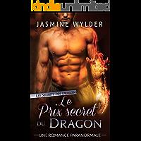 Le Prix secret du Dragon: Une Romance Paranormale (Les Secrets des Dragons t. 3) (French Edition)