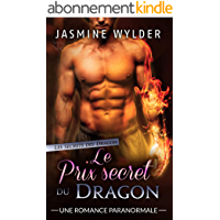 Le Prix secret du Dragon: Une Romance Paranormale (Les Secrets des Dragons t. 3)