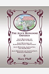 The  Alice Mongoose Omnibus: Four Complete Hawaiian Adventures of Alice Mongoose and Alistair Rat. by Mary Pfaff, the Beatrix Potter of Hawaii