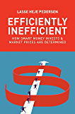 Efficiently Inefficient: How Smart Money Invests and Market Prices Are Determined (English Edition)