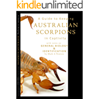 A Guide to Keeping Australian Scorpions in Captivity: with Notes on General Biology and Identification
