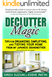 DeClutter Magic : Tips for Organizing, Simplifying, and Tidying your Home from my Japanese Grandmother: Organized for Life Series