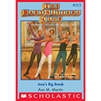 Jessi's Big Break (The Baby-Sitters Club #115) (Baby-sitters Club (1986-1999))