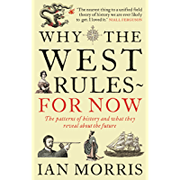 Why The West Rules--For Now: The Patterns of History and what they reveal about the Future (English Edition)