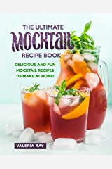 The Ultimate Mocktail Recipe Book: Delicious and Fun Mocktail Recipes to Make at Home! Kindle Edition