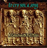 To Cry You A Song (A Tribute To Jethro Tull)