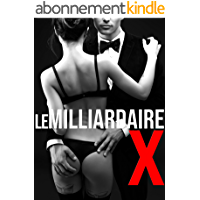 Le Milliardaire X (Histoire Adulte)
