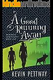 A Good Running Away (Misplaced Mercenaries Book 1)