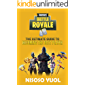 Fortnite Battle Royale: The Ultimate Guide To Becoming The Best Player