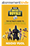 Fortnite Battle Royale: The Ultimate Guide To Becoming The Best Player (English Edition)