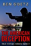 The American Deception (True Fiction Series Book 2)