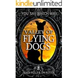 Valley of Flying Dogs (You Say Which Way)