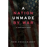A Nation Unmade by War (Tomdispatch)