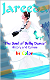 The Soul of Belly Dance: History and Culture