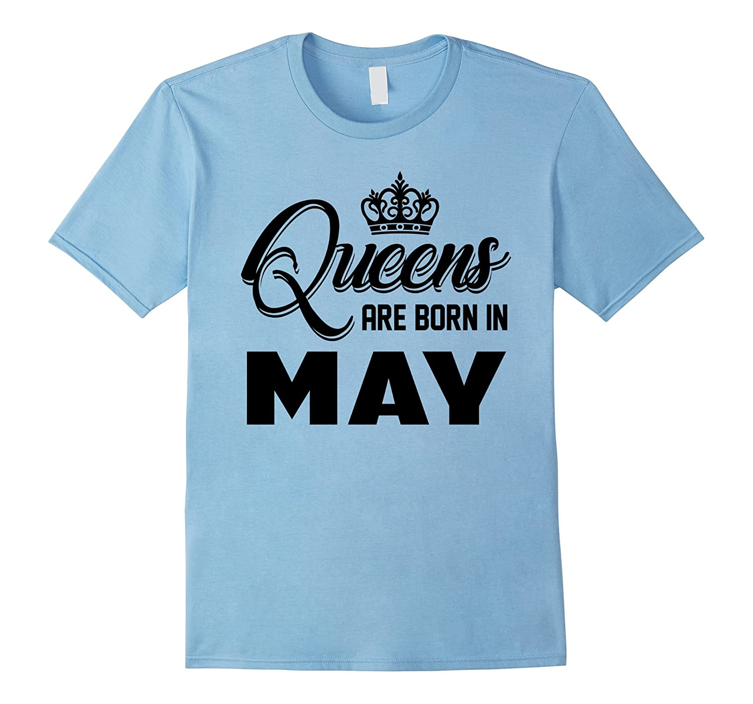 Womens Queens Are Born in May T-Shirt Born in May Shirt-TH