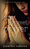 Say a Sweet Prayer (The Claire Goodnite Series Book 3)