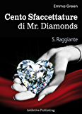 Cento Sfaccettature di Mr. Diamonds - vol. 5: Raggiante