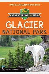 Glacier National Park: Adventuring with Kids Kindle Edition