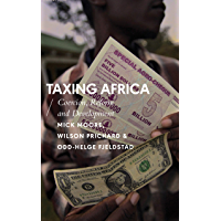 Taxing Africa: Coercion, Reform and Development (African Arguments) (English Edition)