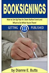 Book Signings: How to Set Up Your In-Store Author Event and What to Do While You're There! (Getting Published 3) Kindle Edition