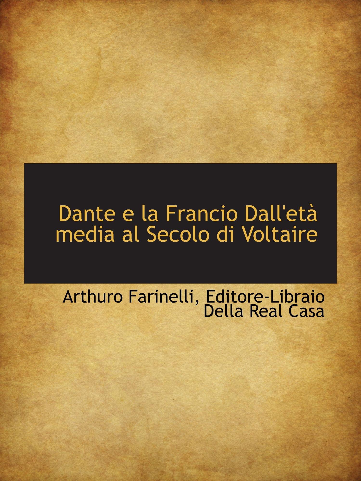 Read Online Dante e la Francio Dall'età media al Secolo di Voltaire (Italian Edition) pdf epub