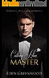 Calling Him Master: Domestic Discipline Romance