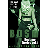 BDSM Bedtime Stories: Five BDSM Erotica Stories (Alexandra Noir's BDSM Bedtime Erotica Book 1) (English Edition)