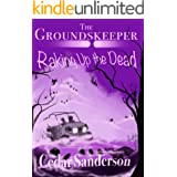 The Groundskeeper: Raking Up the Dead