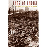 Ends of Empire: Asian American Critique and the Cold War (Critical American Studies)
