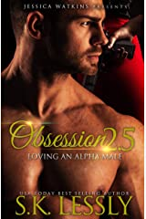 Obsession 2.5: Loving An Alpha Male Kindle Edition