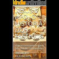 JESUS E APOLO - HISTÓRIA DOS ESSÊNIOS: Impressionante origem secreta do cristianismo
