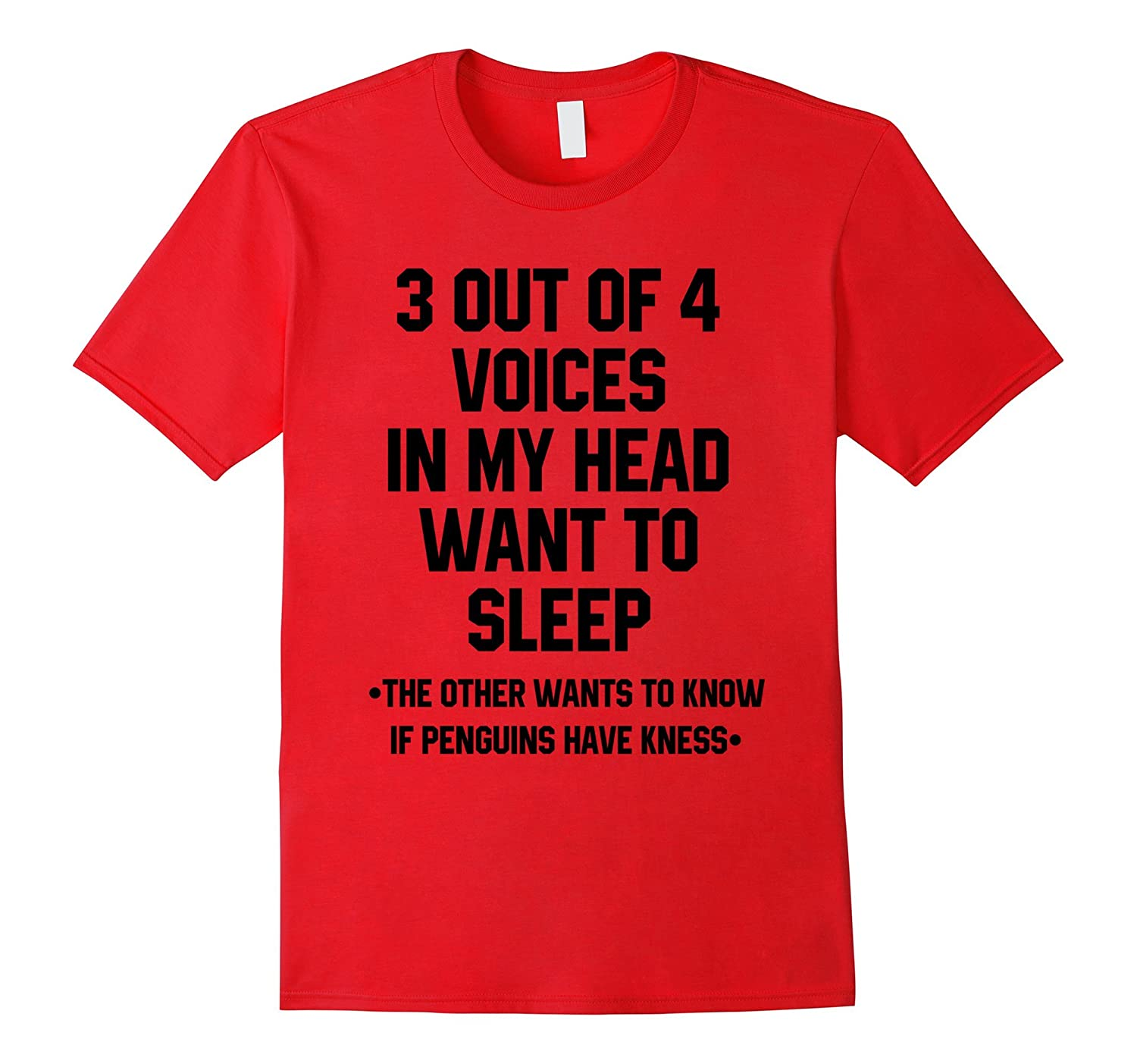 3 Out Of 4 Voices In My Head Want To Sleep T Shirts Funny-TH
