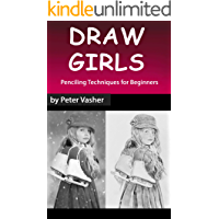 Draw Girls: Penciling Techniques for Beginners
