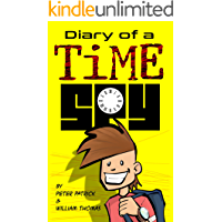 Diary of a Time Spy (Diary of a Sixth Grade Time Spy Book 1)