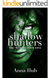 Shadow Hunters: Second Edition (The Shadow Series Book 2)