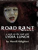 Lydia Lunch - Road Rant