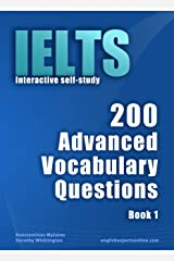 IELTS Interactive self-study: 200 Advanced Vocabulary Questions. A powerful method to learn the vocabulary you need. Kindle Edition