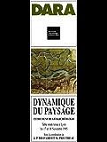 Dynamique du paysage: Entretiens de géoarchéologie (Table ronde tenue à Lyon les 17 et 18 novembre 1995)