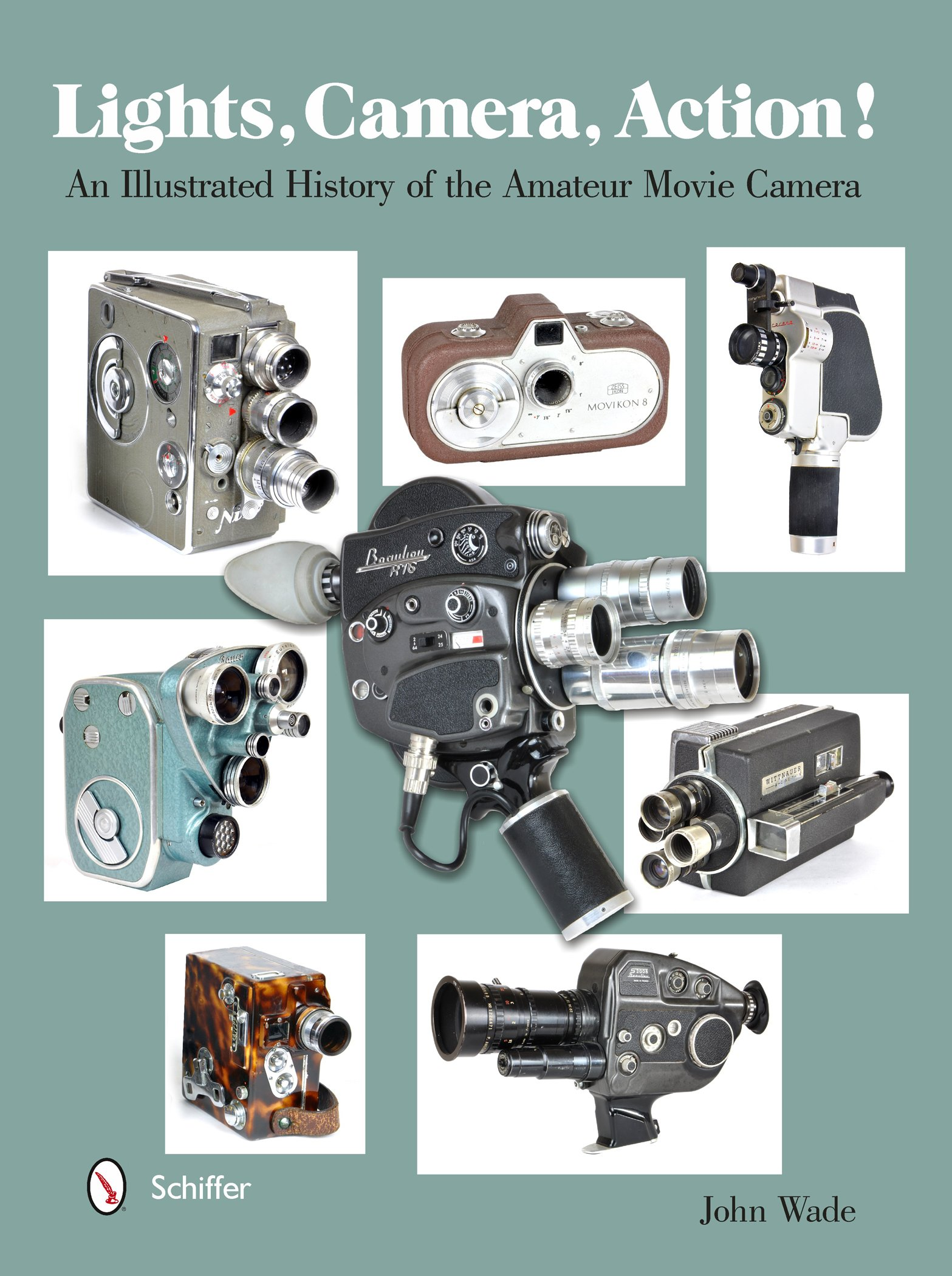 Read Online Lights, Camera, Action!: An Illustrated History of the Amateur Movie Camera pdf epub