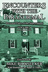 Encounters With The Paranormal: Volume 4: Personal Tales of the Supernatural Paperback