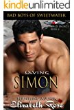 Saving Simon: Bad Boys of Sweetwater (Tarnished Saints Series Book 5)