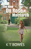 The New Du Rose Matriarch: A New Zealand Mystery (The Hana Du Rose Mysteries Book 5)