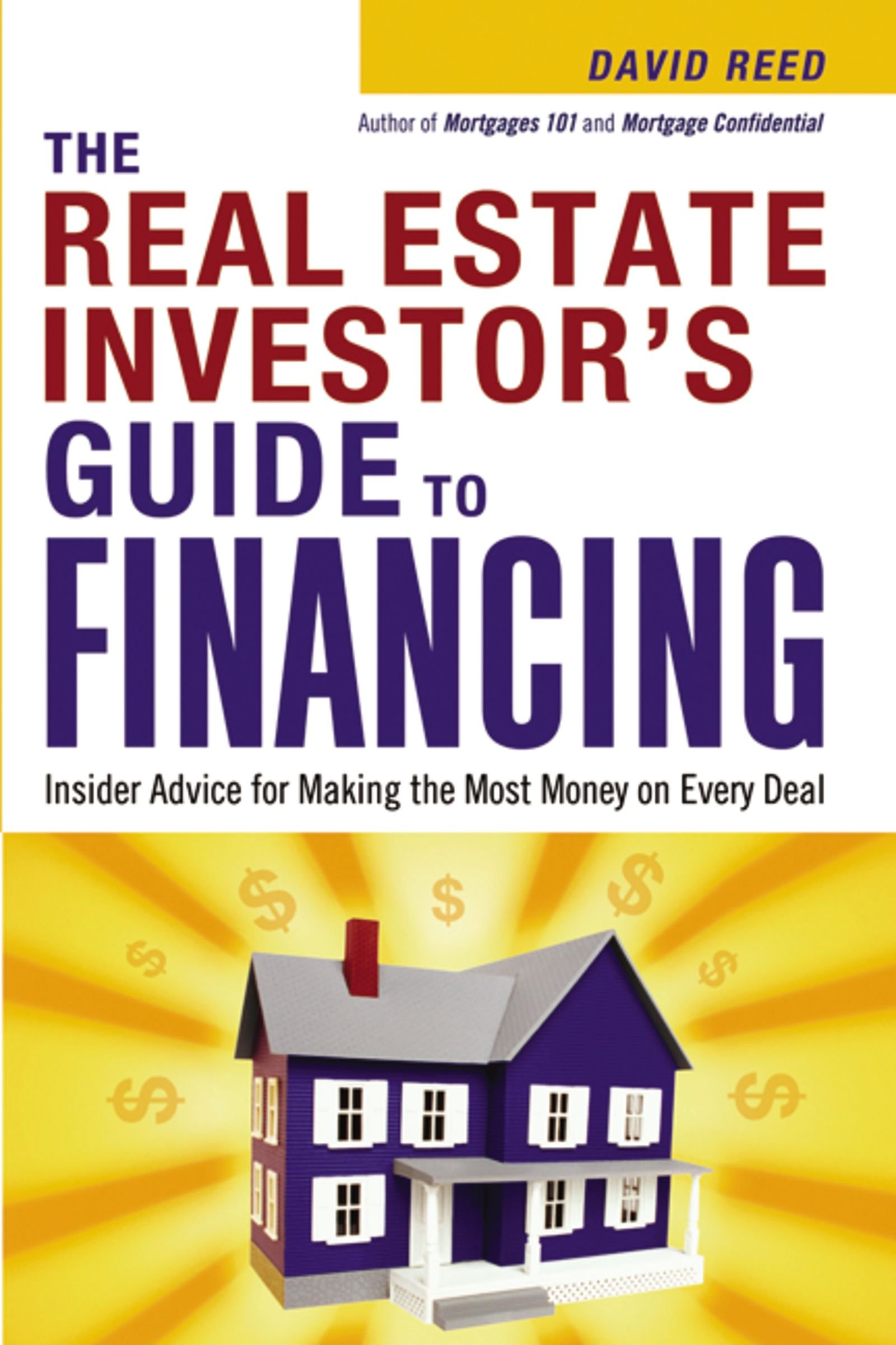 The Real Estate Investor's Guide to Financing: Insider Advice for Making  the Most Money on Every Deal: David Reed: 9780814480618: Amazon.com: Books